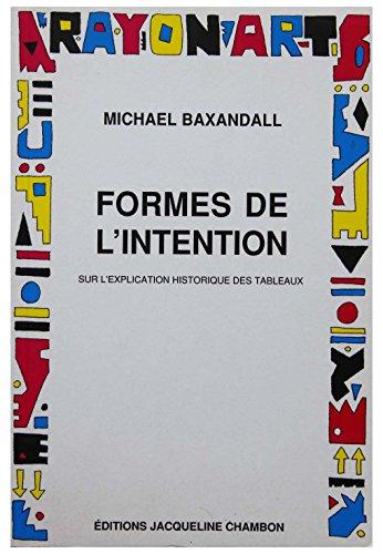 9782877110501: Formes De L'intention. Sur L'explication historique des tableaux