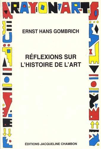 Réflexions sur l'histoire de l'art: Gombrich