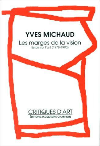 MARGES DE LA VISION (LES): MICHAUD YVES