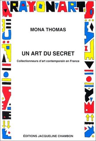 9782877111690: Un art du secret: Collectionneurs d'art contemporain en France (Rayon art) (French Edition)