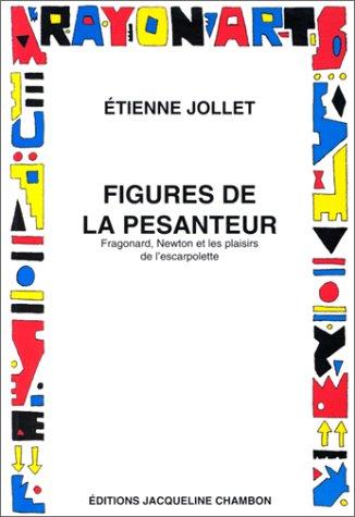 Figures de la pesanteur: Jollet, Etienne