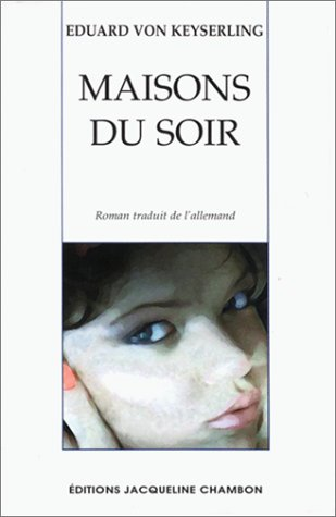 MAISONS DU SOIR: KEYSERLING EDUARD VON