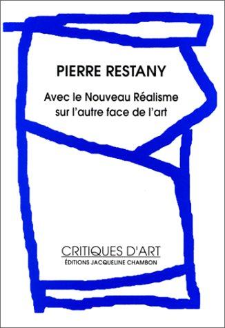 9782877112192: Avec Le Nouveau Réalisme, Sur L'autre Face De L'art