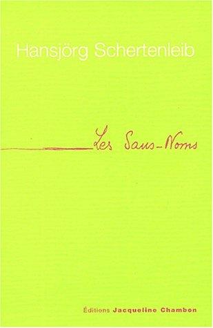 SANS-NOM (LES): SCHERTENLEIB HANSJ�RG