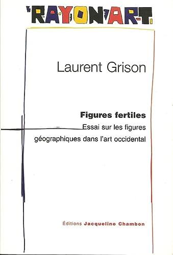 9782877112499: Figures fertiles : Essai sur les figures géographiques dans l'art occidental