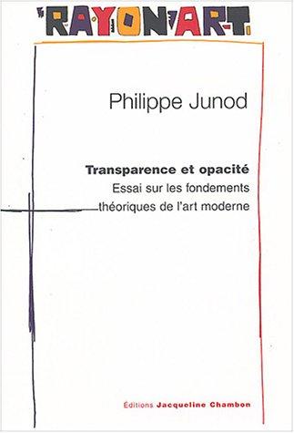Transparence et opacité (French Edition): Philippe Junod