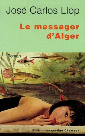 Le messager d'Alger: José Carlos Llop