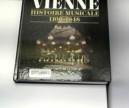"""Vienne: Histoire musicale, 1100-1848 (Collection """"Les Capitales de la musique"""") (French Edition) (9782877120081) by Henry-Louis de La Grange"""