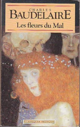 Les Fleurs Du Mal (Classiques Francais) (French: Charles Baudelaire