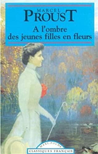 A l'ombre des jeunes filles en fleurs: Marcel Proust