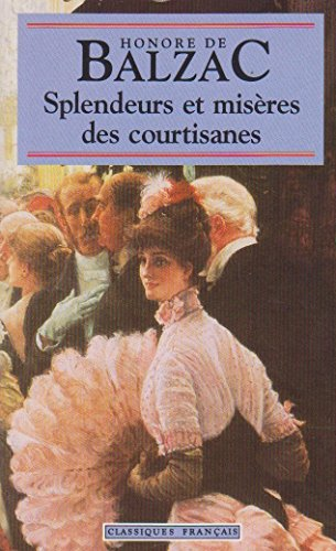 Splendeurs et mis�res des courtisanes: Honor� De Balzac
