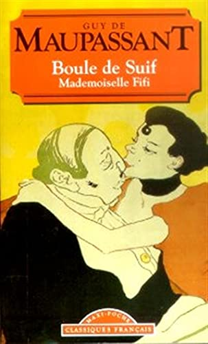 Boule de Suif, Mademoiselle Fifi (World Classics) (French Edition): Maupassant, Guy de