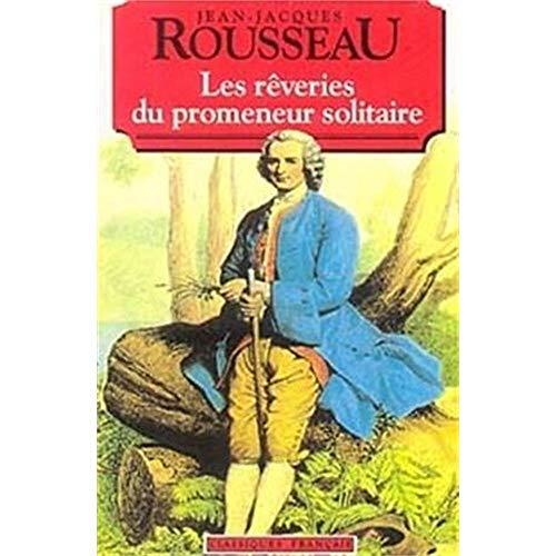 Les Reveries Du Promeneur Solitaire (World Classics): Rousseau, Jean Jacques