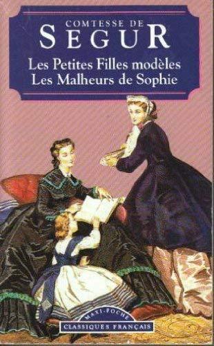 Malheurs de Sophie/Petites Filles Modeles (World Classics): De Segur, Comtesse