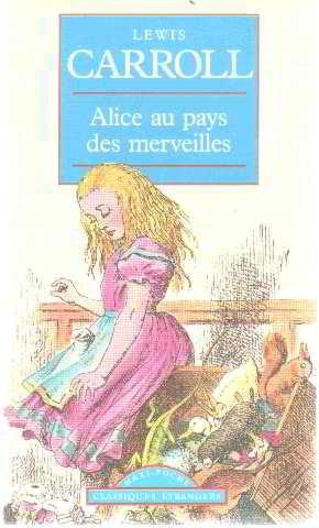 Alice Au Pays Des Merveilles (Classiques Francais): Lewis Carroll