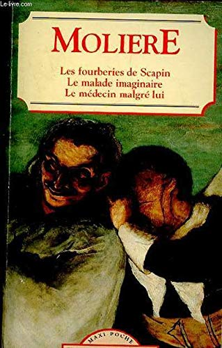 Les Fourberies de Scapin/Le Malade Imaginaire/Le Medecin: Moliere, Moliaere