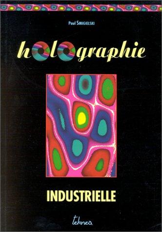 9782877170413: Holographie industrielle