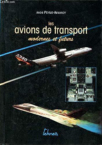 9782877170437: Les avions de transport modernes & futurs