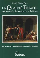 9782877170574: La qualite totale: Une nouvelle dimension de la defense : son application a la conduite des programmes d'armement (French Edition)