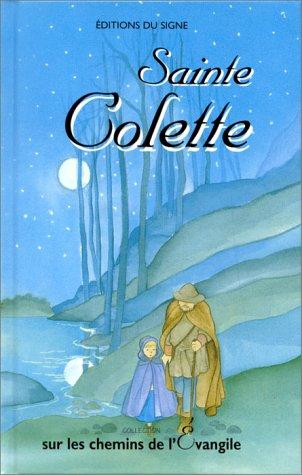 9782877184328: Sainte Colette : Sur les pas de saint François et de sainte Claire