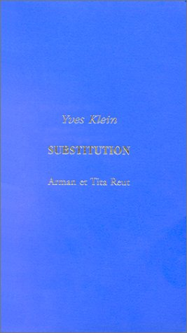 Substitution: Entretien apocryphe d'Yves Klein (French Edition) (9782877202206) by Arman