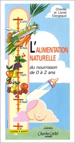 L'alimentation naturelle du nourrisson de 0 à: Clergeaud, Chantal