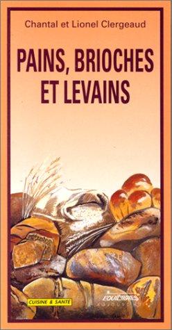 9782877240581: Pains, brioches et levains