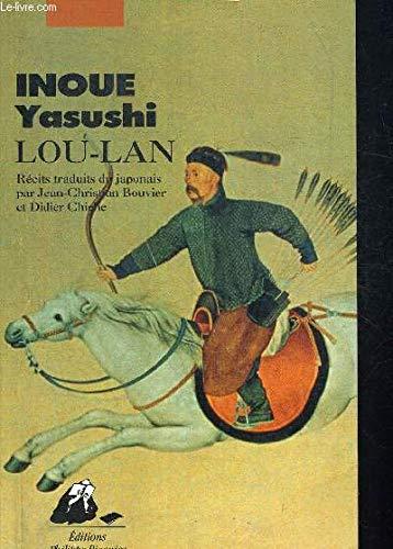 Lou-Lan [Jan 01, 1992] Inoue, Yasushi: Yasushi Inoue