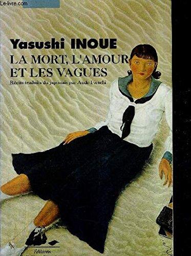 La Mort, l'amour et les vagues [Sep: Yasushi Inoue