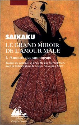 9782877304511: Le Grand Miroir de l'amour male, tome 1 : Amours des samouraïs