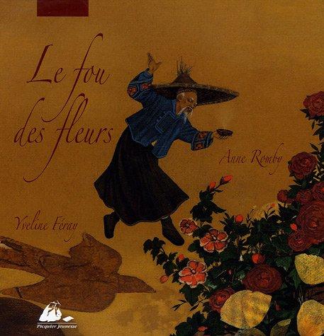 Le Fou des Fleurs: Féray, Yveline, Romby,