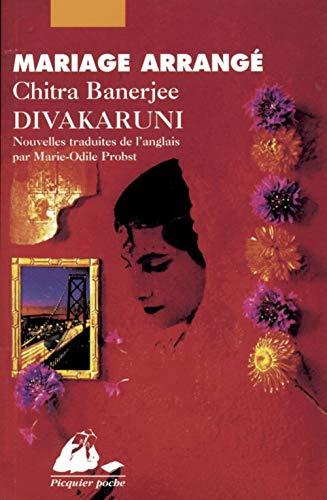 Mariage arrangé: Divakaruni, Chitra Banerjee