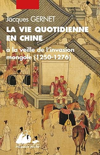 9782877309561: La Vie quotidienne en Chine à la veille de l'invasion mongole (1250-1276)