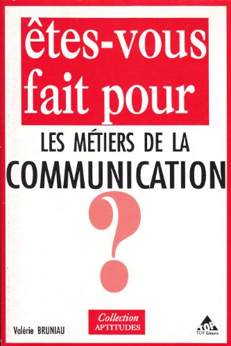 9782877310567: Etes-vous fait pour les métiers de la communication?