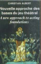 9782877360692: Nouvelle approche des bases du jeu théâtral - A new approach to acting foundations