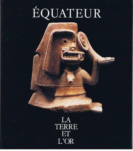 Équateur, la terre et l'or [Jan 01,: Expo Paris Maison