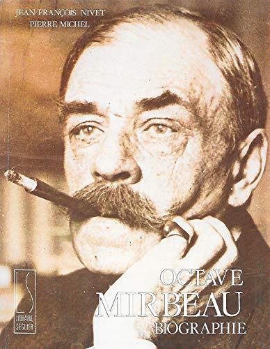 9782877361620: Octave Mirbeau, l'imprécateur au cœur fidèle: Biographie (French Edition)