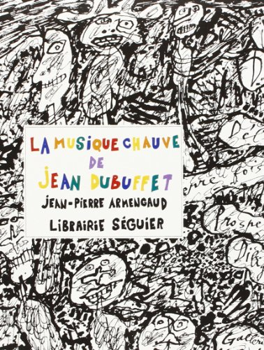 La musique chauve de Jean Dubuffet.: Armengaud,Jean-Pierre.