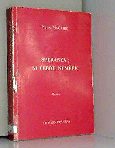 Speranza, ni terre, ni mère: Pierre Macaire