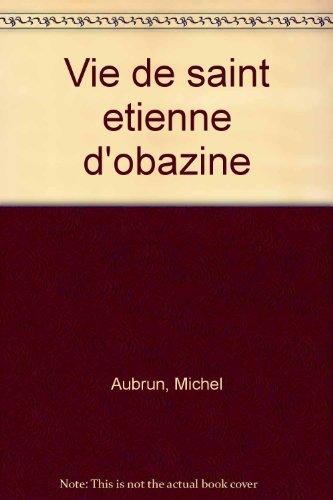 """Vie de saint Etienne d'Obazine """": Aubrun M. ( texte établi et traduit par )"""