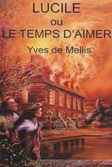 Lucile ou le temps d'aimer: Yves de Mellis