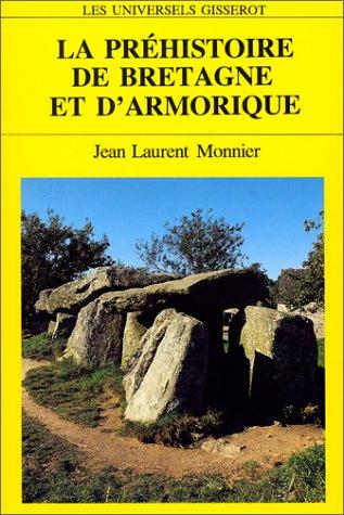 La préhistoire de Bretagne et d'Armorique: Monnier Jean-Laurent