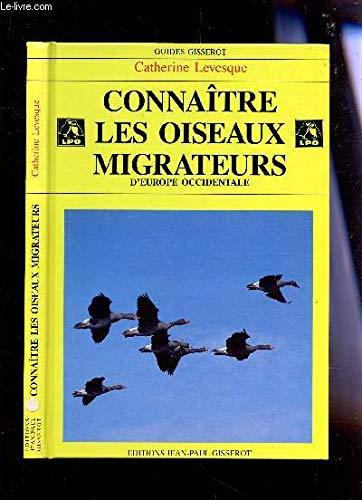 Connaitre les oiseaux migrateurs d'Europe occidentale: Levesque