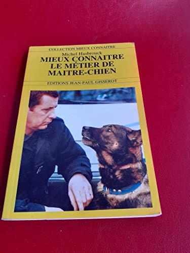9782877471855: Mieux connaître le métier de maître-chien