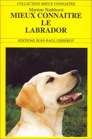9782877471879: Mieux connaître le labrador