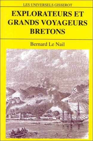 9782877473408: Explorateurs et grands voyageurs bretons (Les universels Gisserot)