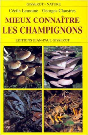 9782877475228: Mieux conna�tre les champignons