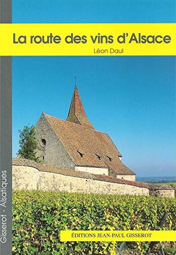 9782877476492: La route des vins d'alsace