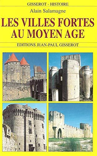 9782877476928: Les villes fortes au Moyen Age