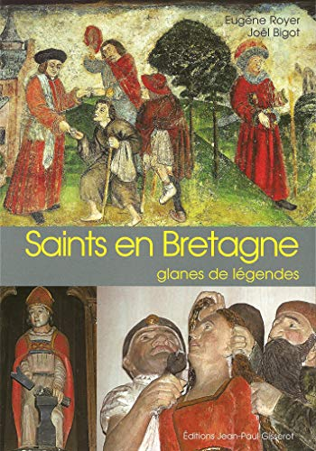 Saints en Bretagne glanes de légendes: Eugène Royer
